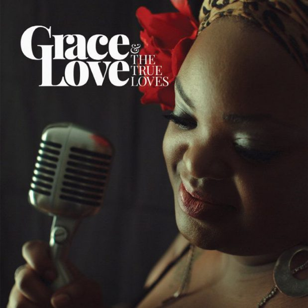 Grace Love and the True Loves Self Titled Review