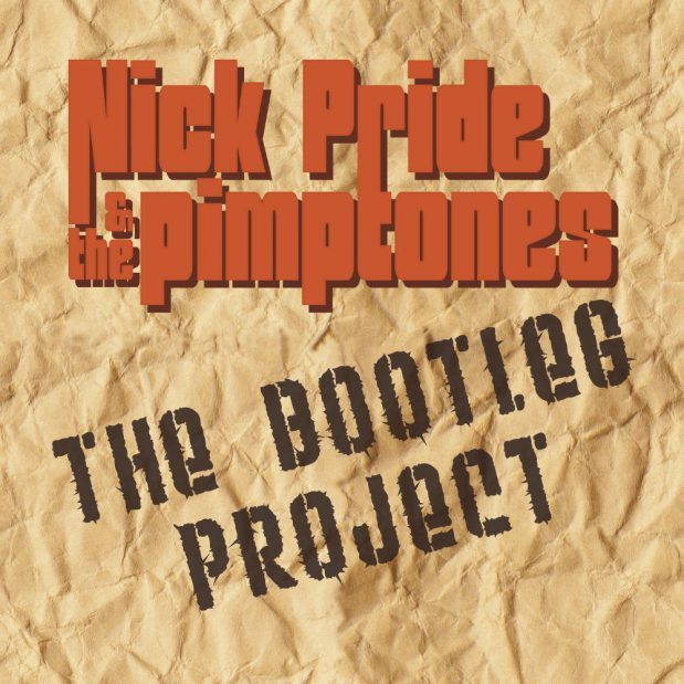 Nick Pride and the Pimptones The Bootleg Project Review
