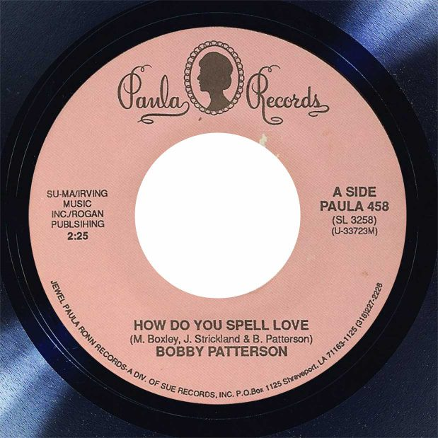 Bobby Patterson How Do You Spell Love Disk Label Song Of The Day The Face Radio