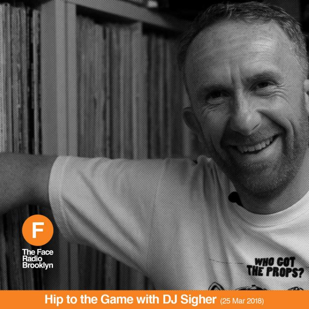 DJ Sigher's Hip To The Game The Face Radio Episode 07 Artwork