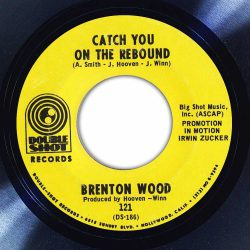Brenton Wood - Catch You On The Rebound