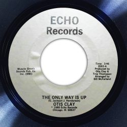 Otis Clay - The Only Way Is Up