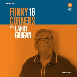 Funky 16 Corners with Larry Grogan
