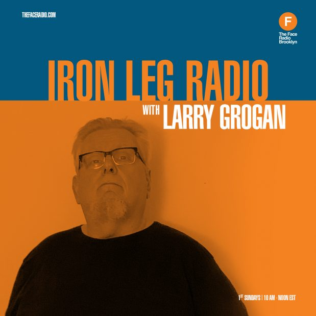 Iron Leg Radio with Larry Grogan