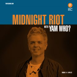 Midnight Riot with Yam Who