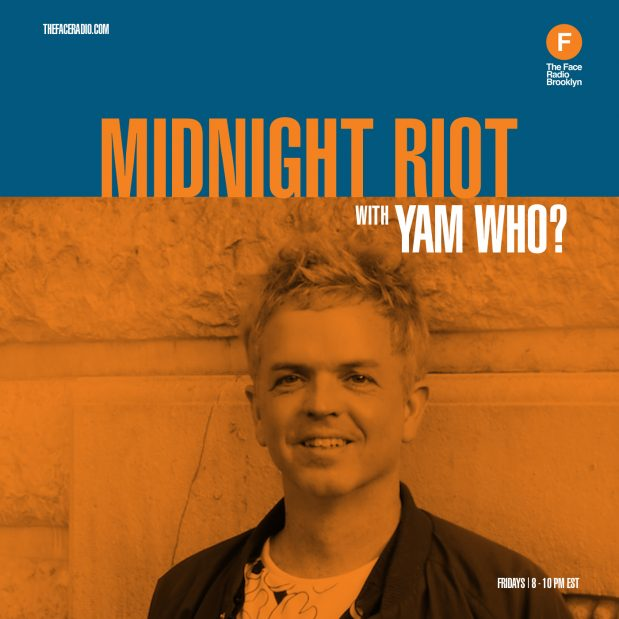 Midnight Riot with Yam Who on The Face Radio