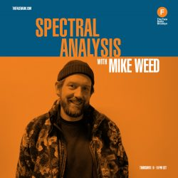 DJ Mike Weed of Spectral Analysis