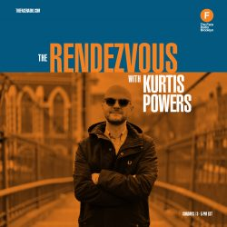 The Rendezvous with Kurtis Powers 12th January