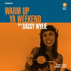 Sassy Wylie's of Warm Up Ya Weekend on The Face Radio