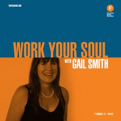 Gail Smith of Work Your Soul on The Face Radio