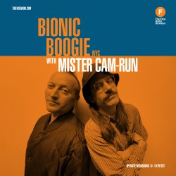 Bionic Boogie with Mister Cam-Run special guest everythinggoodever