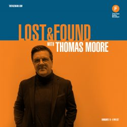 Lost & Found with Thomas Moore