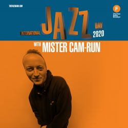 International Jazz Day 2020 with Mister Cam-Run