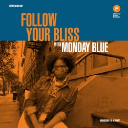 Follow Your Bliss with Monday Blue