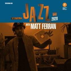 International Jazz Day 2020: Joints with Matt Ferran