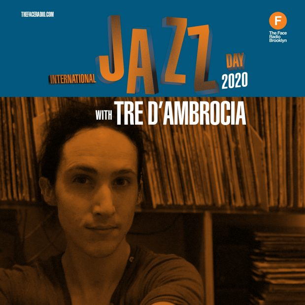 International Jazz Day 2020: The T with Tre D'Ambrocia