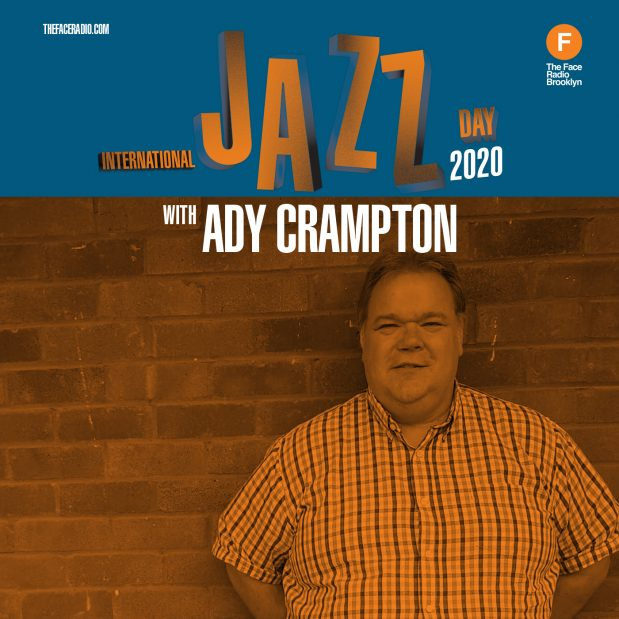 International Jazz Day 2020: What's Going On? with Ady Crampton