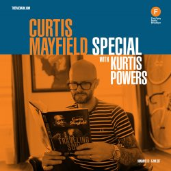 Curtis Mayfield Special with Kurtis Powers