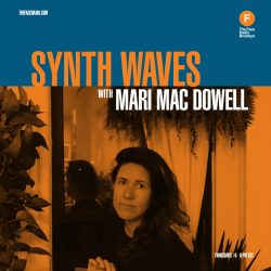Synth Waves with Mari Mac Dowell
