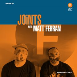 Joints with Matt Ferran
