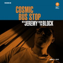 Cosmic Bus Stop with Jeremy From The Block