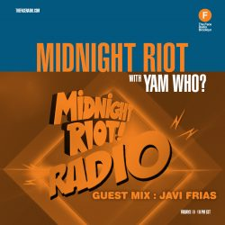Midnight Riot with Yam Who?