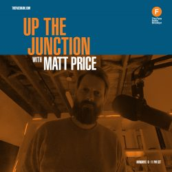 Up The Junction with Matt Price