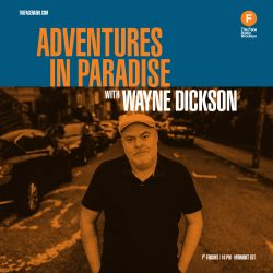 Adventures In Paradise with Wayne Dickson