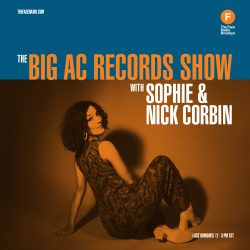 The Big AC Records Show with Sophie & Nick Corbin