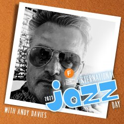 International Jazz Day 2021 with Andy Davies