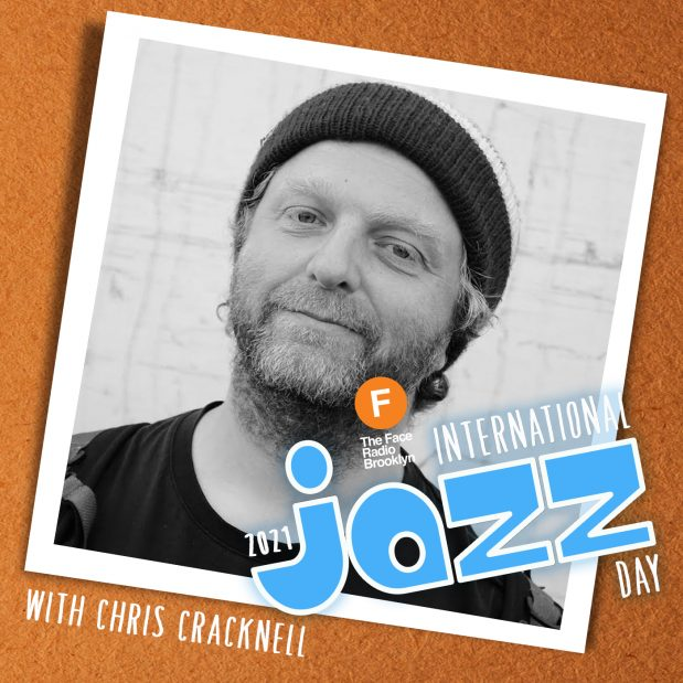 International Jazz Day 2021 with Chris Cracknell