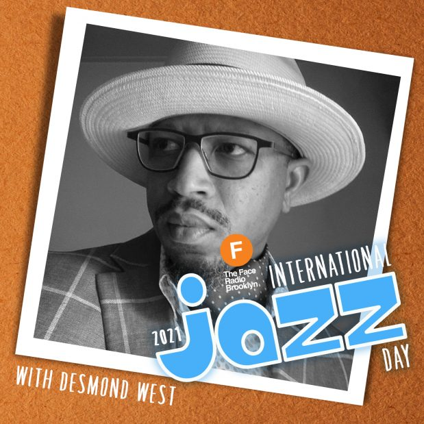 International Jazz Day 2021 with Desmond West