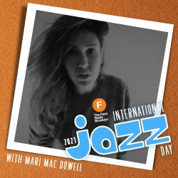 International Jazz Day 2021 with Mari Mac Dowell