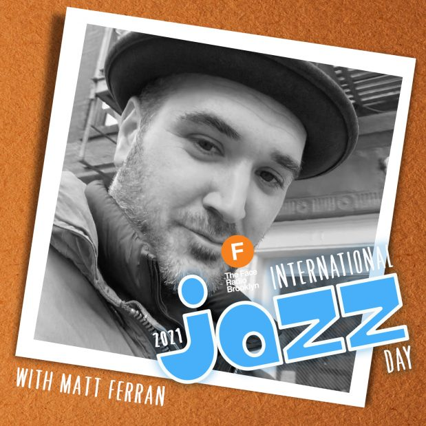 International Jazz Day 2021 with Matt Ferran