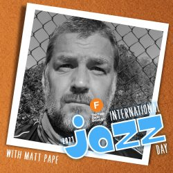 International Jazz Day 2021 with Matt Pape