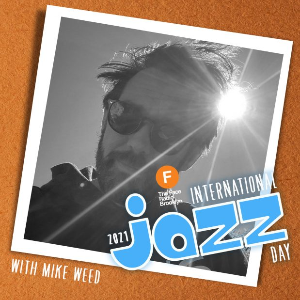 International Jazz Day 2021 with Mike Weed