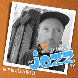International Jazz Day 2021 with Mister Cam-Run