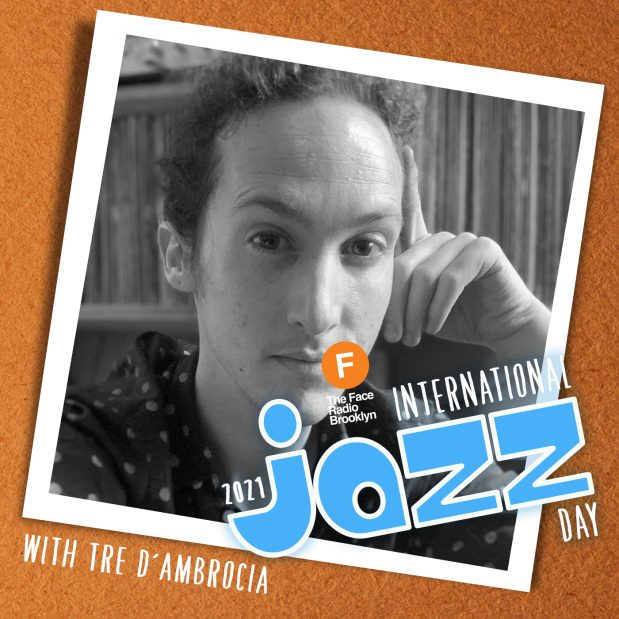 International Jazz Day 2021 with Tre D'Ambrocia