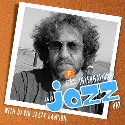 "International Jazz Day 2021 with David ""Jazzy"" Dawson"
